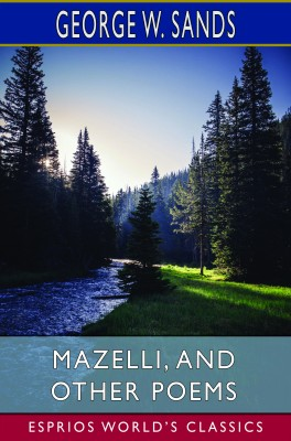 Mazelli, and Other Poems (Esprios Classics)