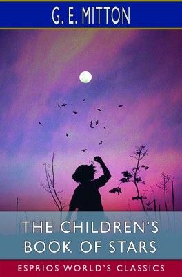 The Children's Book of Stars (Esprios Classics)