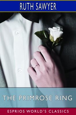 The Primrose Ring (Esprios Classics)