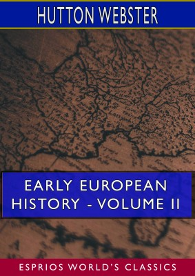 Early European History - Volume II (Esprios Classics)