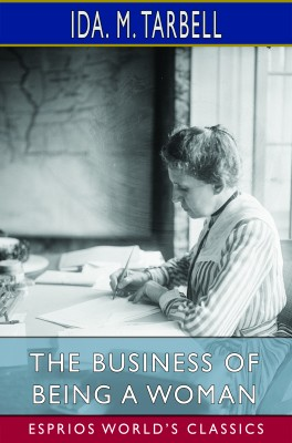 The Business of Being a Woman (Esprios Classics)