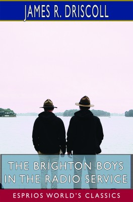 The Brighton Boys in the Radio Service (Esprios Classics)