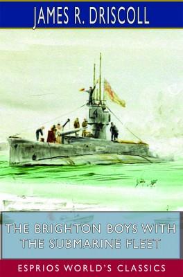 The Brighton Boys with the Submarine Fleet (Esprios Classics)