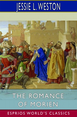 The Romance of Morien (Esprios Classics)