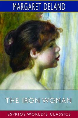 The Iron Woman (Esprios Classics)