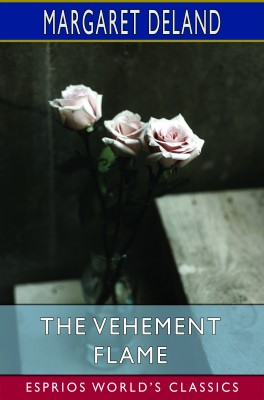 The Vehement Flame (Esprios Classics)