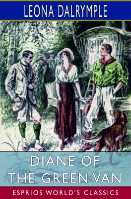 Diane of the Green Van (Esprios Classics)