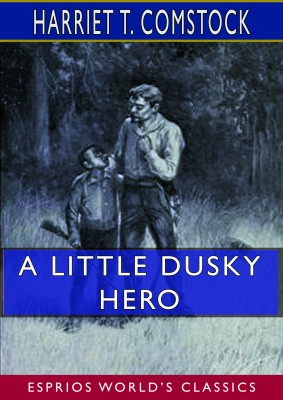 A Little Dusky Hero (Esprios Classics)