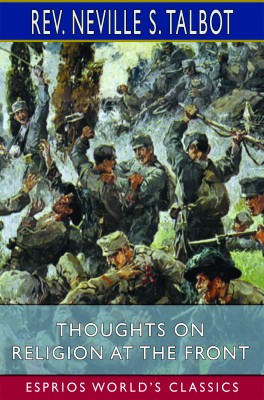 Thoughts on Religion at the Front (Esprios Classics)