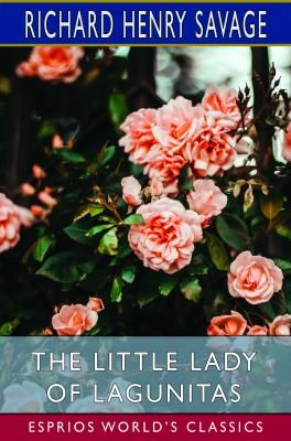 The Little Lady of Lagunitas (Esprios Classics)