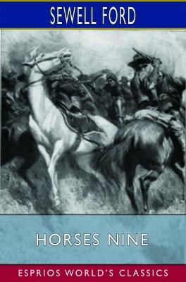 Horses Nine (Esprios Classics)