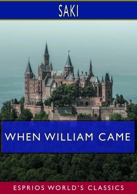 When William Came (Esprios Classics)