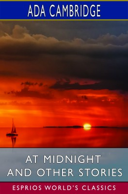 At Midnight and Other Stories (Esprios Classics)