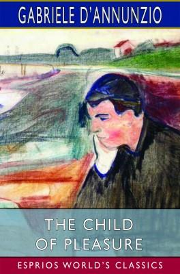 The Child of Pleasure (Esprios Classics)