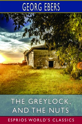 The Greylock, and The Nuts (Esprios Classics)