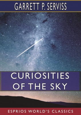 Curiosities of the Sky (Esprios Classics)