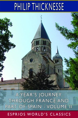 A Year's Journey Through France and Part of Spain - Volume II (Esprios Classics)