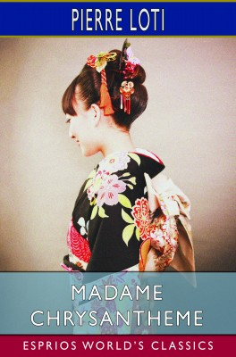 Madame Chrysantheme (Esprios Classics)