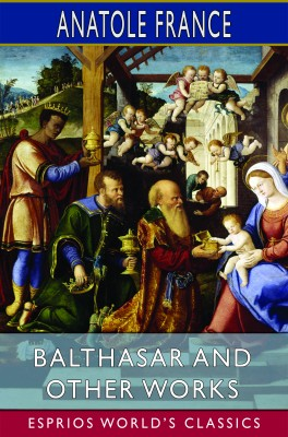 Balthasar and Other Works (Esprios Classics)