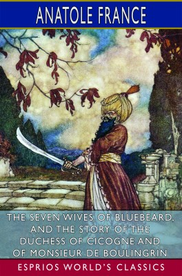 The Seven Wives of Bluebeard (Esprios Classics)