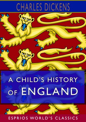 A Child's History of England (Esprios Classics)