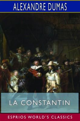 La Constantin (Esprios Classics)