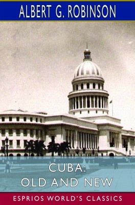 Cuba: Old and New (Esprios Classics)