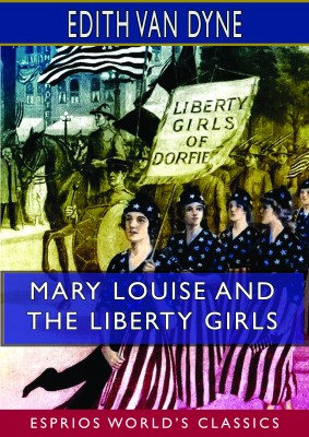 Mary Louise and the Liberty Girls (Esprios Classics)