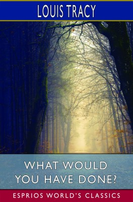 What Would You Have Done? (Esprios Classics)