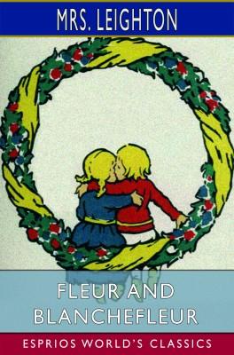 Fleur and Blanchefleur (Esprios Classics)