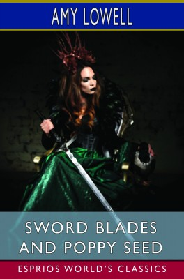 Sword Blades and Poppy Seed (Esprios Classics)