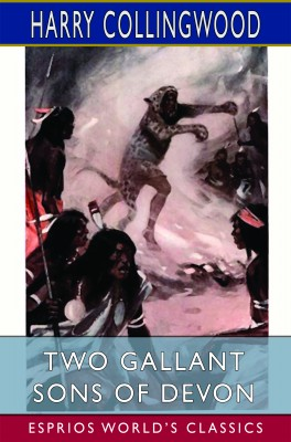 Two Gallant Sons of Devon (Esprios Classics)