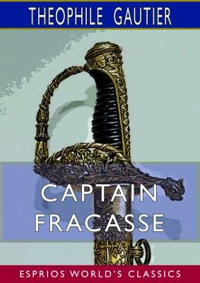 Captain Fracasse (Esprios Classics)