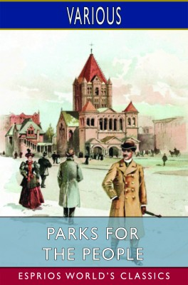 Parks for the People (Esprios Classics)