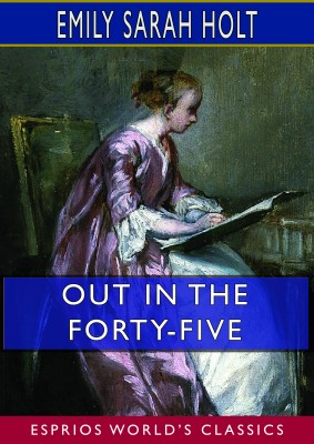 Out in the Forty-Five (Esprios Classics)