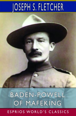 Baden-Powell of Mafeking (Esprios Classics)