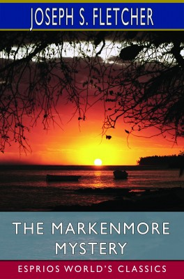 The Markenmore Mystery (Esprios Classics)