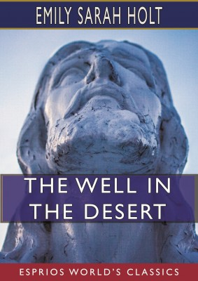 The Well in the Desert (Esprios Classics)