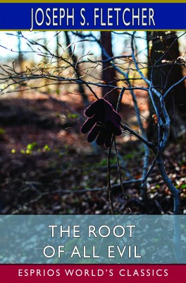 The Root of All Evil (Esprios Classics)