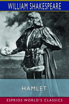 Hamlet (Esprios Classics)