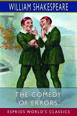 The Comedy of Errors (Esprios Classics)