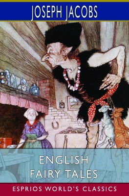 English Fairy Tales (Esprios Classics)