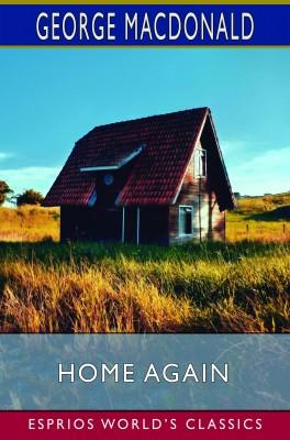 Home Again (Esprios Classics)