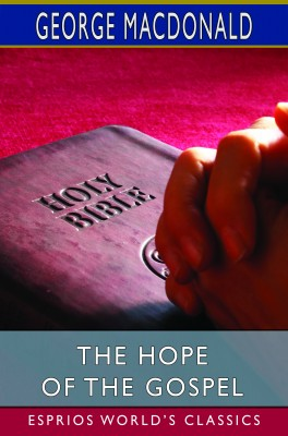 The Hope of the Gospel (Esprios Classics)