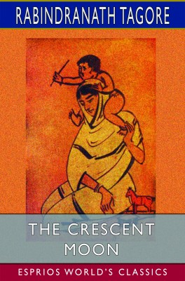 The Crescent Moon (Esprios Classics)