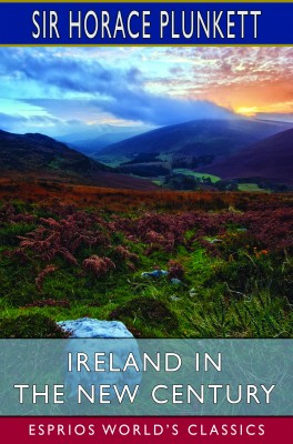 Ireland in the New Century (Esprios Classics)