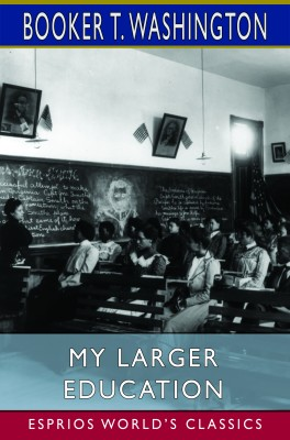 My Larger Education (Esprios Classics)