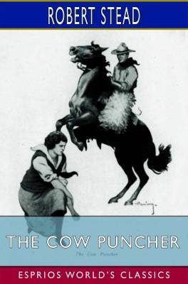 The Cow Puncher (Esprios Classics)