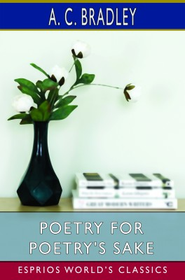 Poetry for Poetry's Sake (Esprios Classics)