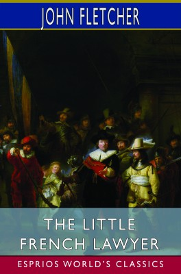 The Little French Lawyer (Esprios Classics)